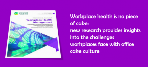Workplace health is no 'piece of cake'. Research suggests it's time to rethink office cake to improve workplace and public health.
